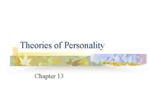 Theories of Personality Chapter 13 Measuring Personality n