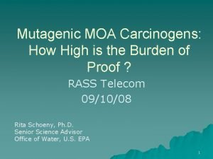 Mutagenic MOA Carcinogens How High is the Burden