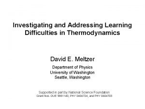 Investigating and Addressing Learning Difficulties in Thermodynamics David