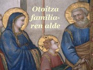 Otoitza familiaren alde Orao pela Familia Familia bakar