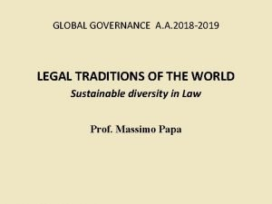 GLOBAL GOVERNANCE A A 2018 2019 LEGAL TRADITIONS