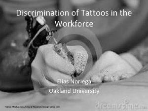 Discrimination of Tattoos in the Workforce Elias Noriega