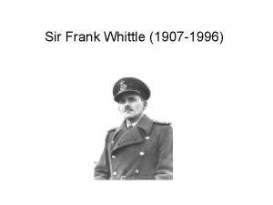Sir Frank Whittle 1907 1996 Sir Frank Whittle