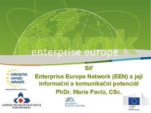 S Enterprise Europe Network EEN a jej informan