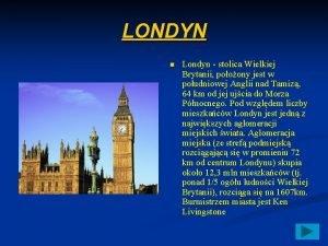 LONDYN n Londyn stolica Wielkiej Brytanii pooony jest