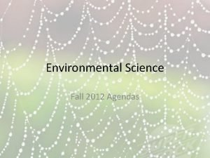 Environmental Science Fall 2012 Agendas Environmental Science F