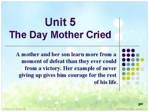 Unit 5 The Day Mother Cried A mother