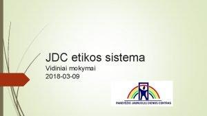 JDC etikos sistema Vidiniai mokymai 2018 03 09