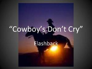 Cowboys Dont Cry Flashback Define flashback Sends the