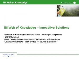 ISI Web of Knowledge Innovative Solutions ISI Web
