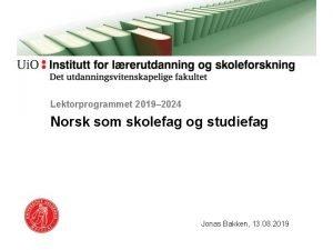 Lektorprogrammet 2019 2024 Norsk som skolefag og studiefag