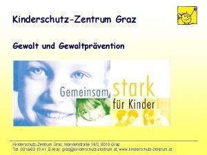 KinderschutzZentrum Graz Gewalt und Gewaltprvention KinderschutzZentrum Graz Mandellstrae