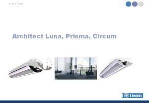 lindab comfort Architect Luna Prisma Circum lindab comfort