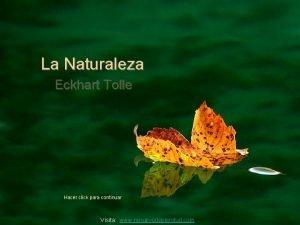 La Naturaleza Eckhart Tolle Hacer click para continuar