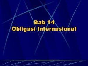 Bab 14 Obligasi Internasional Obligasi Internasional Alasan l