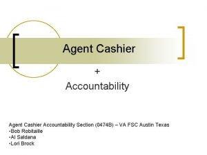 Agent Cashier Accountability Agent Cashier Accountability Section 0474