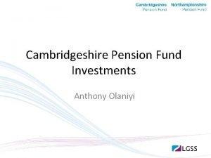 Cambridgeshire Pension Fund Investments Anthony Olaniyi Investments How
