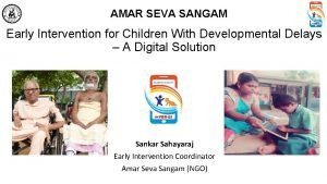 AMAR SEVA SANGAM Early Intervention for Children With