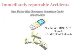 Immediately reportable Accidents New Mexico MINE ACT Of