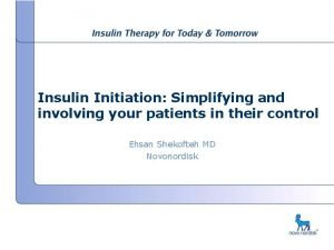 Insulin Initiation Simplifying and involving your patients in