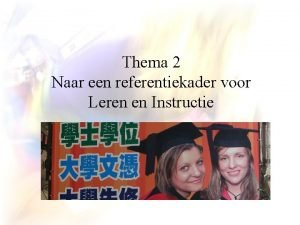 Thema 2 Naar een referentiekader voor Leren en