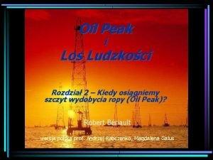 Oil Peak i Los Ludzkoci Rozdzia 2 Kiedy