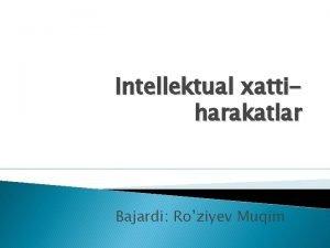 Intellektual xattiharakatlar Bajardi Roziyev Muqim Reja Shaxs va