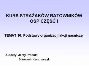 KURS STRAAKW RATOWNIKW OSP CZ I TEMAT 16
