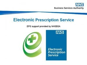 Electronic Prescription Service EPS support provided by NHSBSA