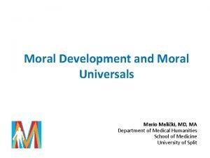 Moral Development and Moral Universals Mario Maliki MD