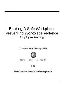 Building A Safe Workplace Preventing Workplace Violence Employee