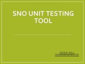 SNO UNIT TESTING TOOL MANIK BALI NOAANESDISSTAR Contents