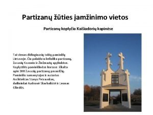 Partizan ties aminimo vietos Partizan koplyia Kaiiadori kapinse
