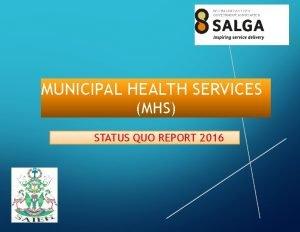 MUNICIPAL HEALTH SERVICES MHS STATUS QUO REPORT 2016