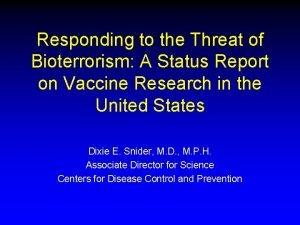 Responding to the Threat of Bioterrorism A Status