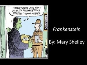 Frankenstein By Mary Shelley Hes Alive Hes Alive