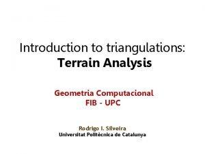 Introduction to triangulations Terrain Analysis Geometria Computacional FIB
