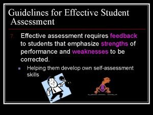 Guidelines for Effective Student Assessment 7 Effective assessment