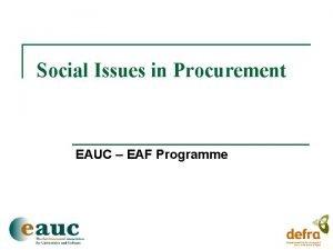 Social Issues in Procurement EAUC EAF Programme EAF