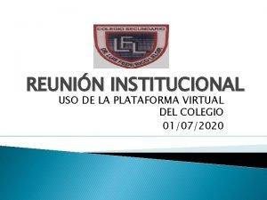REUNIN INSTITUCIONAL USO DE LA PLATAFORMA VIRTUAL DEL
