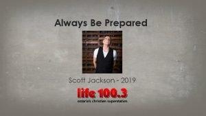 Always Be Prepared Scott Jackson 2019 Always Be