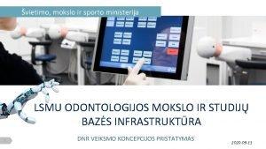 vietimo mokslo ir sporto ministerija LSMU ODONTOLOGIJOS MOKSLO