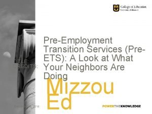 TITLE CREDITS September 8 2014 PreEmployment Transition Services