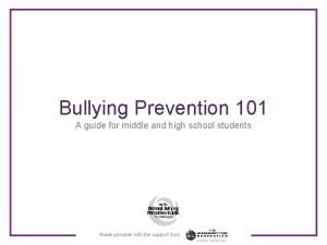 Bullying Prevention 101 A guide for middle and