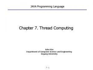 JAVA Programming Language Chapter 7 Thread Computing Juho