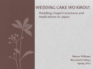 WEDDING CAKE WO KIROU Wedding Chapel Ceremony and