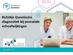 Richtlijn Genetische diagnostiek bij prenatale echoafwijkingen November 2017