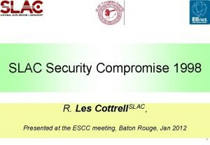 SLAC Security Compromise 1998 R Les Cottrell SLAC