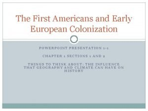 The First Americans and Early European Colonization POWERPOINT