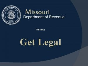 Missouri Department of Revenue Presents Get Legal Get